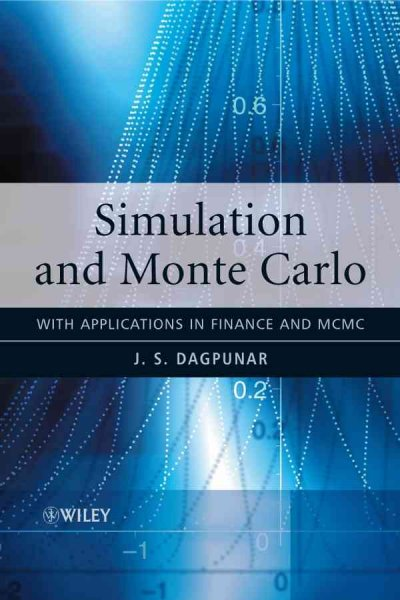 Simulation and Monte Carlo:With Applications in Finance and MCMC
