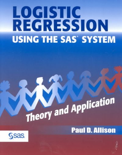 Logistic regression using the SAS® system:theory and application