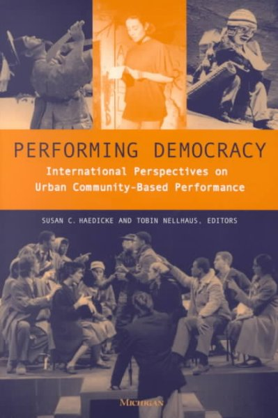 Performing democracy : international perspectives on urban community-based performance