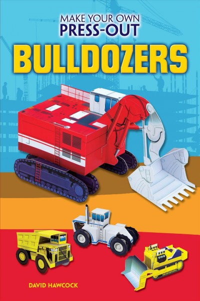 Make Your Own Press-Out Bulldozers
