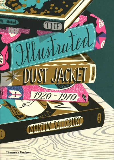 The illustrated dust jacket, 1920-1970 /