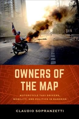 Owners of the map:motorcycle taxi drivers- mobility- and politics in Bangkok