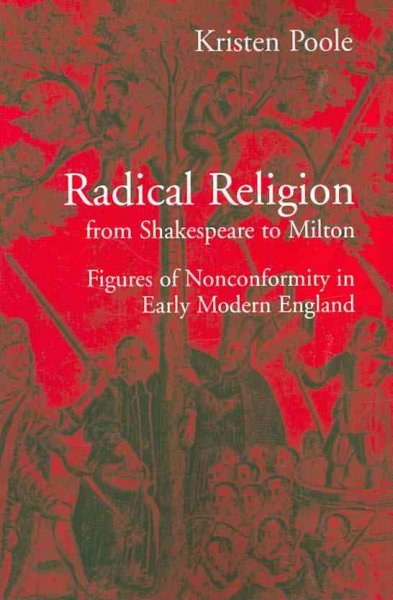 Radical Religion from Shakespeare to Milton