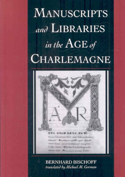 Manuscripts and Libraries in the Age of Charlemagne