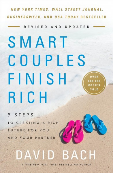 Smart couples finish rich : : 9 steps to creating a rich future for you and your partner