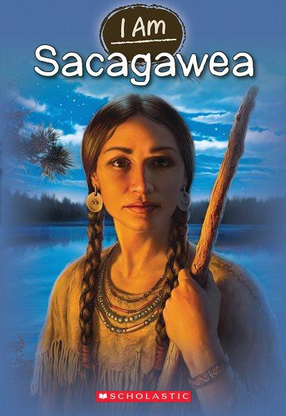 I am Sacagawea /