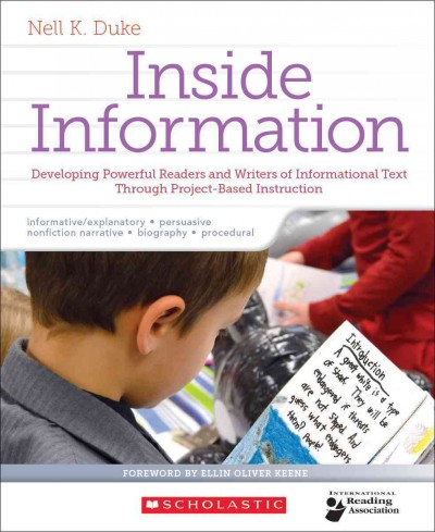 Inside information :  developing powerful readers and writers of informational text through project-based instruction /