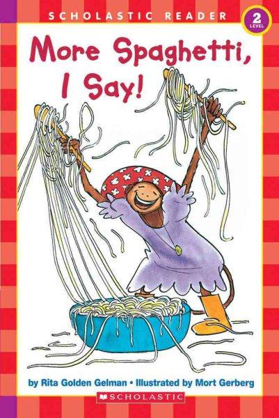 More Spaghetti, I Say! (Hello Reader! Series)