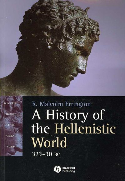 A History of the Hellenistic World, 323-30 BC