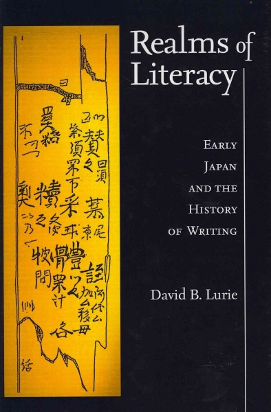 Realms of literacy : early Japan and the history of writing