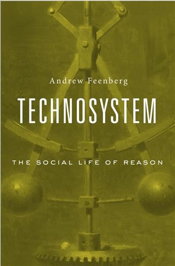 Technosystem :  the social life of reason /
