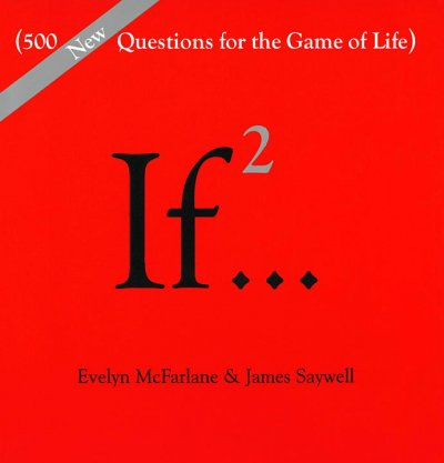 If...: (500 New Questions for the Game of Life)