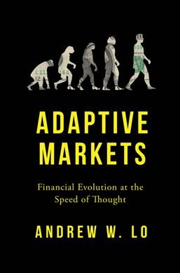 Adaptive markets:Financial Evolution at the Speed of Thought