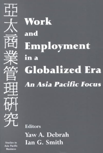Work and employment in a globalized era : an Asia Pacific focus