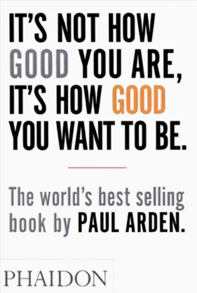 It``s Not How Good You Are,It``s How Good You Want to Be