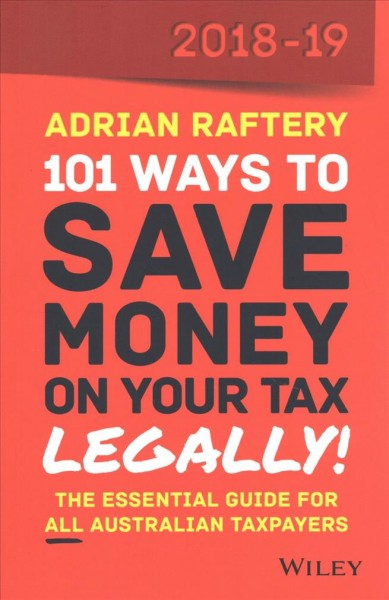 101 Ways to Save Money on Your Tax, Legally! 2018-2019