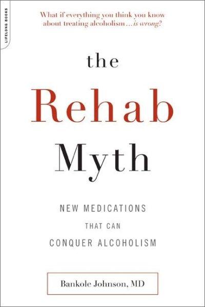 The Rehab Myth