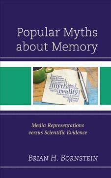 Popular myths about memory:media representations versus scientific evidence