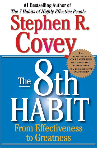 The8th Habit: From Effectiveness to Greatness