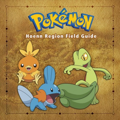 Pok幦on Hoenn Region Field Guide