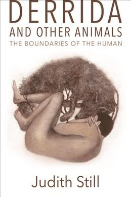 Derrida and other animals : the boundaries of the human