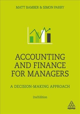 Accounting and finance for managers : : a decision-making approach