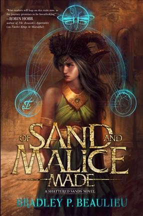 Of Sand and Malice Made