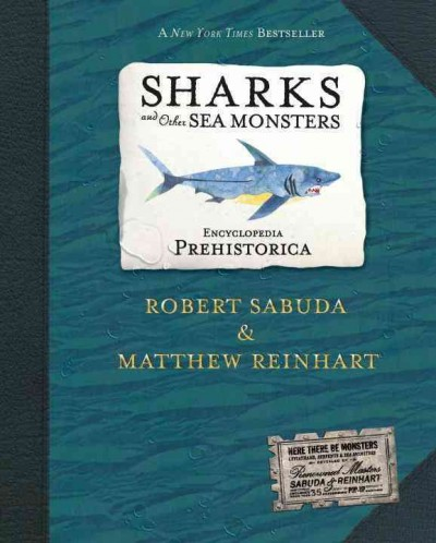 Sharks and other sea monsters : encyclopedia prehistorica