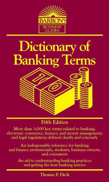 Dictionary of Banking Terms:Fifth Edition