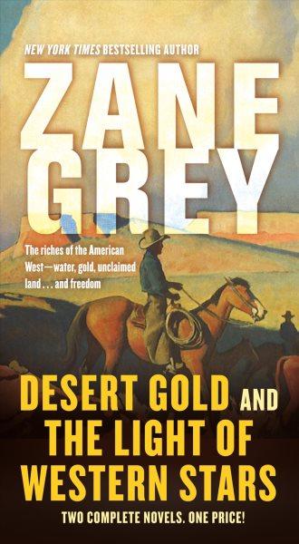 Desert Gold and the Light of Western Stars