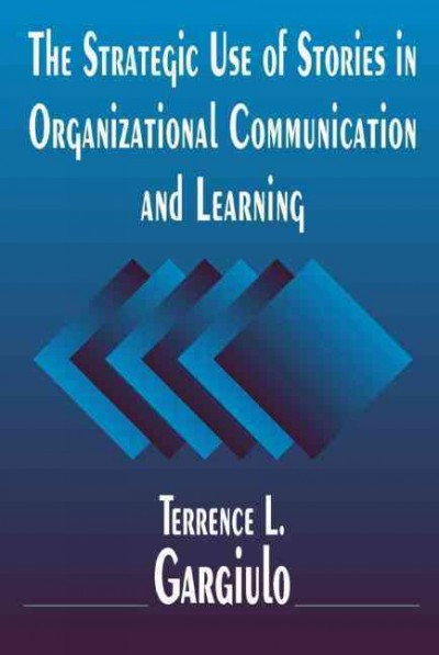 The strategic use of stories in organizational communication and learning /