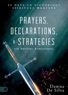 Prayers, Declarations, and Strategies for Shifting Atmospheres
