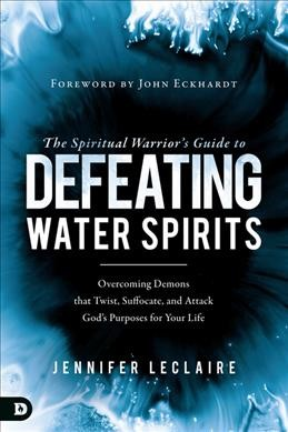 The Spiritual Warrior Guide to Defeating Water Spirits