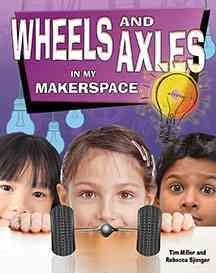 Wheels and Axles in My Makerspace