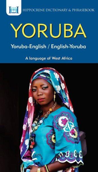 Yoruba-english / English-yoruba Dictionary & Phrasebook