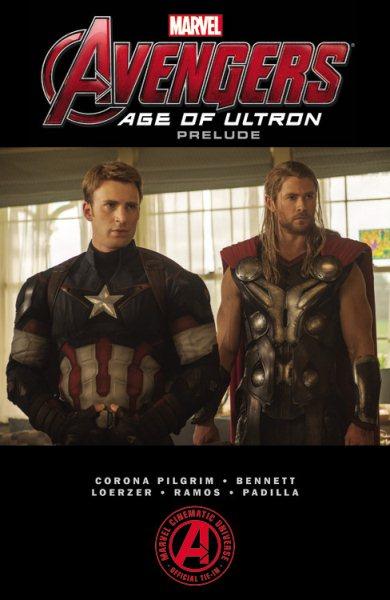 Marvel``s The Avengers 2:Age of Ultron Prelude(MTI) 復仇者聯盟2:奧創紀元前導故事(電影書封)
