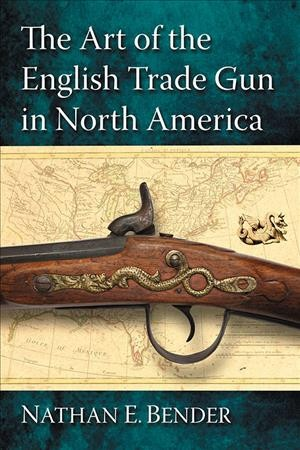 The Art of the English Trade Gun in North America