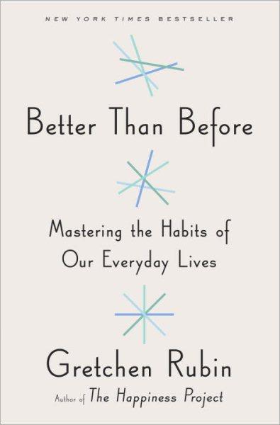 Better Than Before烏托邦的日常:習慣改變了,生活就輕鬆了