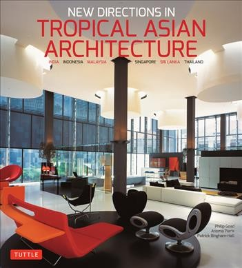 New directions in tropical Asian architecture /