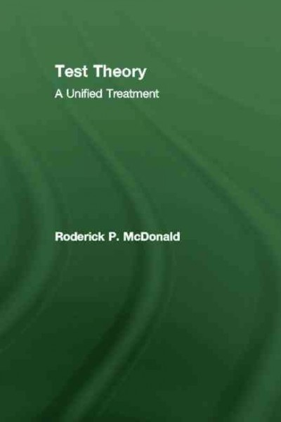 Test theory :  a unified treatment /