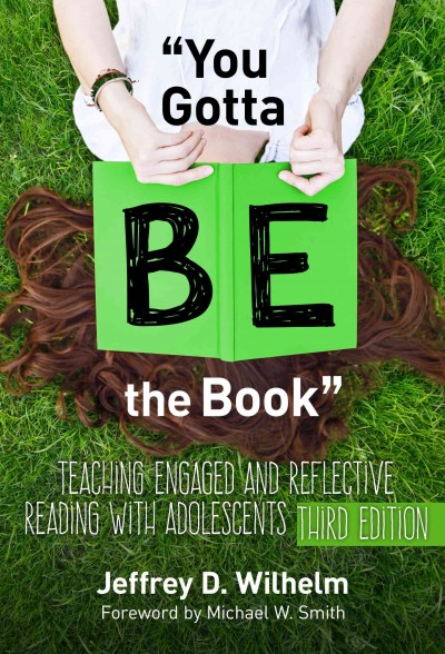 You gotta BE the book : teaching engaged and reflective reading with adolescents