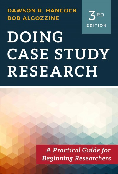 Doing case study research :  a practical guide for beginning researchers /