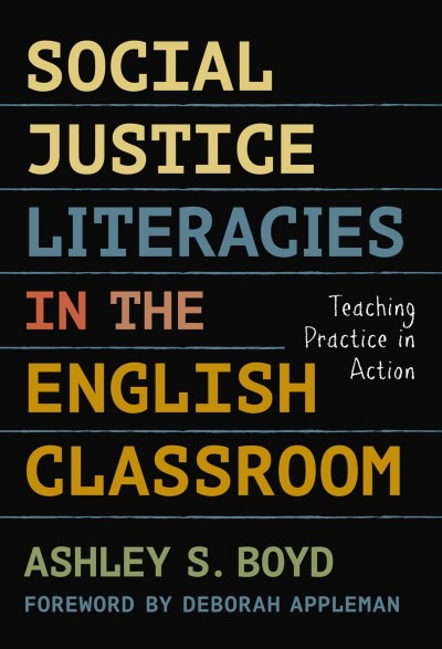 Social Justice Literacies in the English Classroom