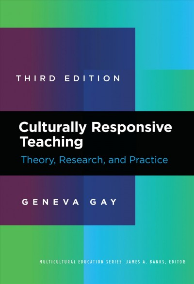 Culturally responsive teaching :  theory, research, and practice /