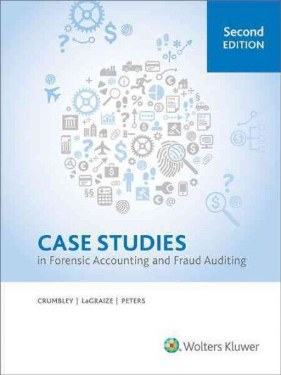 Case Studies in Forensic Accounting and Fraud Auditing
