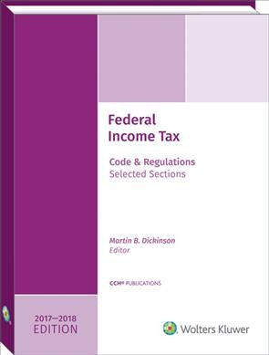 Federal Income Tax Code and Regulations, Selected Sections 2017-2018