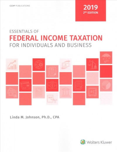 Essentials of Federal Income Taxation for Individuals and Business 2019