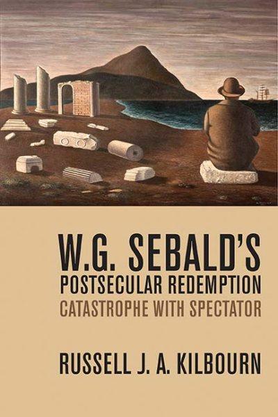 W. G. Sebald Postsecular Redemption