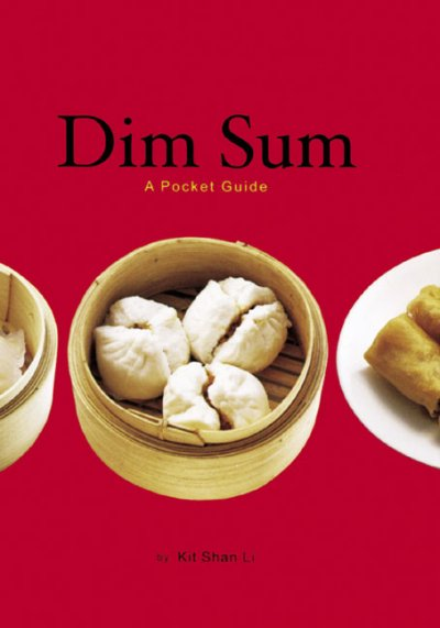 Dim Sum: A Pocket Guide to Chinese Brunch
