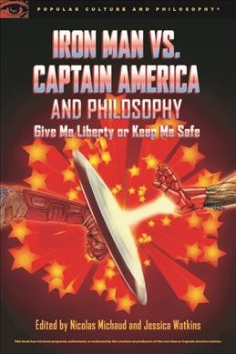 Iron Man Vs. Captain America and Philosophy